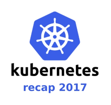 Kubernetes_recap_2017